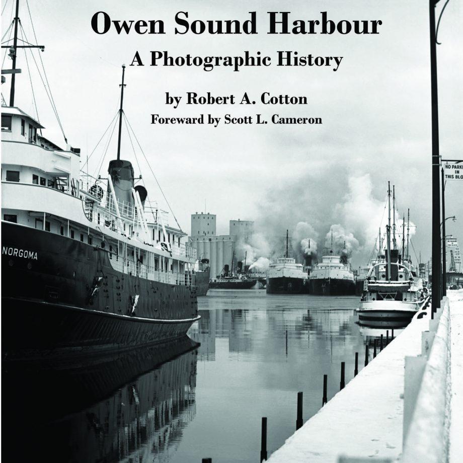 Owen Sound Harbour – A Photographic History